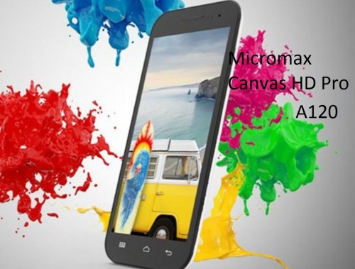 Micromax Canvas HD Pro A120 Specification, Price, Release Date